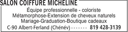 Salon Micheline (819-428-3139) - Annonce illustrée======= - Équipe professionnelle - coloriste Métamorphose-Extension de cheveux naturels Mariage-Graduation-Boutique cadeaux