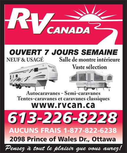 RV Canada (613-226-8228) - Annonce illustrée======= - OUVERT 7 JOURS SEMAINE NEUF & USAGÉ Salle de montre intérieure Vaste sélection Autocaravanes - Semi-caravanes Tentes-caravanes et caravanes classiques www.rvcan.ca 613-226-8228 AUCUNS FRAIS 1-877-822-6238 2098 Prince of Wales Dr., Ottawa Pensez à tout le plaisir que vous aurez! OUVERT 7 JOURS SEMAINE NEUF & USAGÉ Salle de montre intérieure Vaste sélection Autocaravanes - Semi-caravanes Tentes-caravanes et caravanes classiques www.rvcan.ca 613-226-8228 AUCUNS FRAIS 1-877-822-6238 2098 Prince of Wales Dr., Ottawa Pensez à tout le plaisir que vous aurez!
