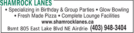 Shamrock Lanes (403-948-3404) - Display Ad - • Specializing in Birthday & Group Parties • Glow Bowling • Fresh Made Pizza • Complete Lounge Facilities www.shamrocklanes.ca