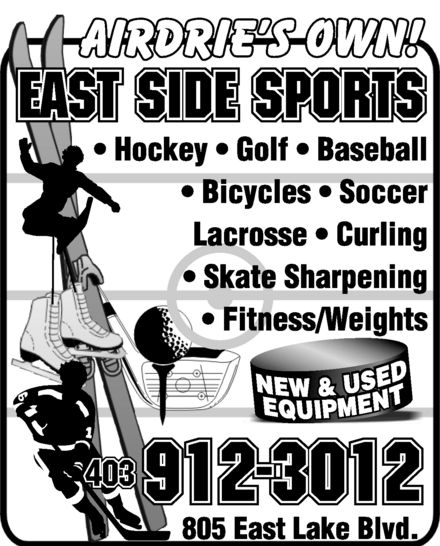 East Side Sports (403-912-3012) - Annonce illustrée======= - AIRDRIE'S OWN EAST SIDE SPORTS HOCKEY GOLF BASEBALL BICYCLES SOCCER LACROSSE CURLING SKATE SHARPENING FITNESS WEIGHTS NEW & USED EQUIPMENT 403 912-3012 805 EAST LAKE BLVD.