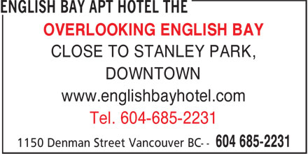 The English Bay Apt Hotel (604-685-2231) - Display Ad - OVERLOOKING ENGLISH BAY CLOSE TO STANLEY PARK, DOWNTOWN www.englishbayhotel.com Tel. 604-685-2231