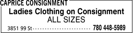 Caprice Consignment (780-448-5989) - Display Ad - Ladies Clothing on Consignment ALL SIZES Ladies Clothing on Consignment ALL SIZES Ladies Clothing on Consignment ALL SIZES Ladies Clothing on Consignment ALL SIZES