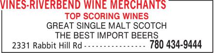 Vines-Riverbend Wine Merchants (780-434-9444) - Annonce illustrée======= - TOP SCORING WINES GREAT SINGLE MALT SCOTCH THE BEST IMPORT BEERS  TOP SCORING WINES GREAT SINGLE MALT SCOTCH THE BEST IMPORT BEERS