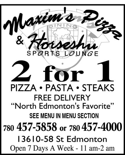 Horseshu Sports Lounge & Maxim's Dining (780-457-5858) - Annonce illustrée======= - SEE MENU IN MENU SECTION or SEE MENU IN MENU SECTION or