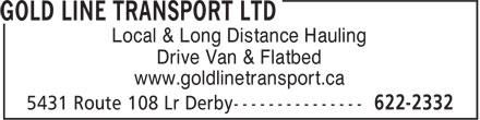 Gold Line Transport Ltd (506-622-2332) - Annonce illustrée======= - Local & Long Distance Hauling Drive Van & Flatbed www.goldlinetransport.ca