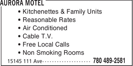 Aurora Motel (780-489-2581) - Annonce illustrée======= - • Kitchenettes & Family Units • Reasonable Rates • Air Conditioned • Cable T.V. • Free Local Calls • Non Smoking Rooms • Kitchenettes & Family Units • Reasonable Rates • Air Conditioned • Cable T.V. • Free Local Calls • Non Smoking Rooms