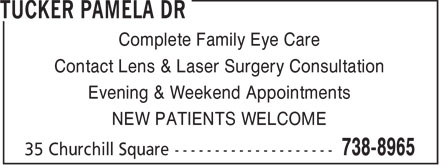 Tucker Pamela Dr (709-738-8965) - Annonce illustrée======= - Complete Family Eye Care Contact Lens & Laser Surgery Consultation NEW PATIENTS WELCOME Evening & Weekend Appointments