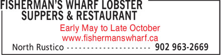 Fisherman's Wharf Lobster Suppers & Restaurant (902-963-2669) - Display Ad - Early May to Late October www.fishermanswharf.ca