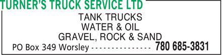 Turner's Truck Service Ltd (780-685-3831) - Annonce illustrée======= - TANK TRUCKS WATER & OIL GRAVEL, ROCK & SAND