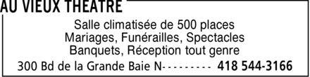 Au Vieux Théâtre (418-544-3166) - Display Ad - Salle climatisée de 500 places Mariages, Funérailles, Spectacles Banquets, Réception tout genre