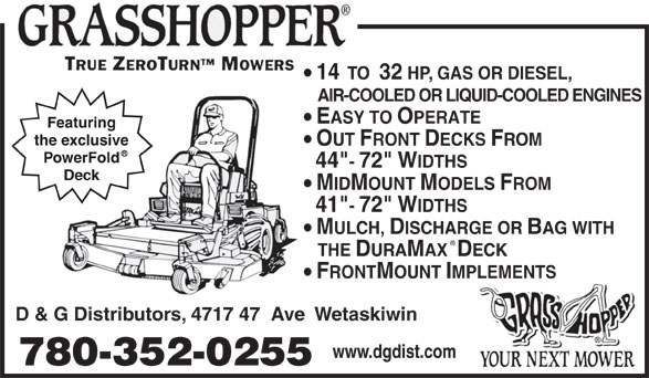 """D & G Distributors (780-352-0255) - Display Ad - THE DURAMAX  DECK FRONTMOUNT IMPLEMENTS D & G Distributors, 4717 47  Ave  Wetaskiwin www.dgdist.com 780-352-0255 44""""- 72"""" WIDTHS Deck MIDMOUNT MODELS FROM 41""""- 72"""" WIDTHS MULCH, DISCHARGE OR BAG WITH 14  TO  32 HP, GAS OR DIESEL, AIR-COOLED OR LIQUID-COOLED ENGINES EASY TO OPERATE Featuring the exclusive OUT FRONT DECKS FROM PowerFold"""