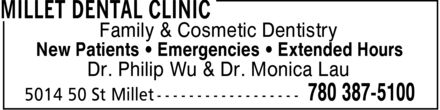 Millet Dental Clinic (780-387-5100) - Annonce illustrée======= - Family & Cosmetic Dentistry New Patients ¿ Emergencies ¿ Extended Hours Dr. Philip Wu & Dr. Monica Lau