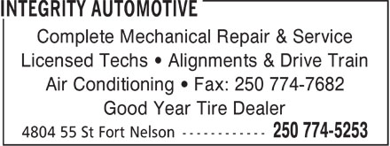 Integrity Automotive (250-774-5253) - Annonce illustrée======= - Complete Mechanical Repair & Service Licensed Techs   Alignments & Drive Train Air Conditioning   Fax: 250 774-7682 Good Year Tire Dealer