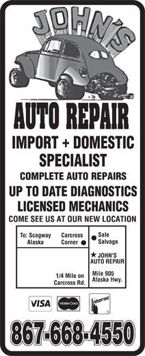 John's Auto Repair (867-668-4550) - Display Ad - UP TO DATE DIAGNOSTICS LICENSED MECHANICS Mile 905 Alaska Hwy.
