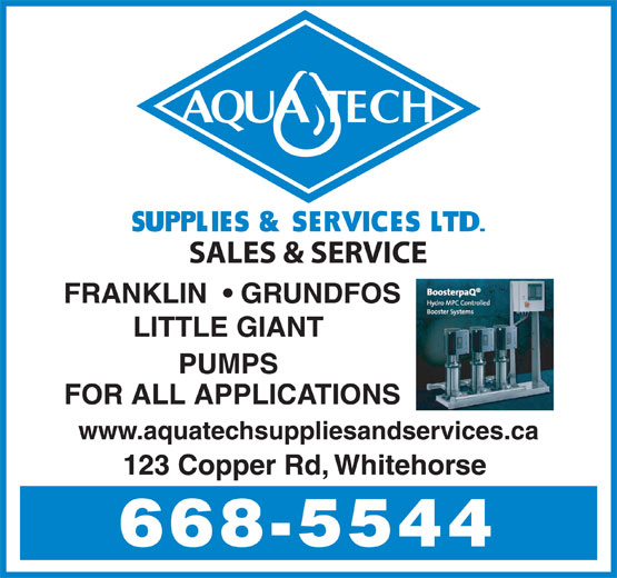 Aqua Tech Supplies & Services Ltd (867-668-5544) - Annonce illustrée======= - SALES & SERVICE FRANKLIN    GRUNDFOS LITTLE GIANT PUMPS FOR ALL APPLICATIONS www.aquatechsuppliesandservices.ca 123 Copper Rd, Whitehorse 668-5544