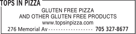 Tops In Pizza (705-327-8677) - Display Ad - GLUTEN FREE PIZZA AND OTHER GLUTEN FREE PRODUCTS www.topsinpizza.com