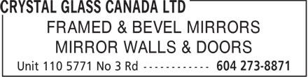 Crystal Glass Canada Ltd (604-273-8871) - Annonce illustrée======= - FRAMED & BEVEL MIRRORS MIRROR WALLS & DOORS