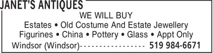 Janet's Antiques (519-984-6671) - Display Ad - Estates • Old Costume And Estate Jewellery Figurines • China • Pottery • Glass • Appt Only WE WILL BUY