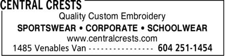 Central Crests (604-251-1454) - Annonce illustrée======= - Quality Custom Embroidery SPORTSWEAR ¿ CORPORATE ¿ SCHOOLWEAR www.centralcrests.com Quality Custom Embroidery SPORTSWEAR ¿ CORPORATE ¿ SCHOOLWEAR www.centralcrests.com