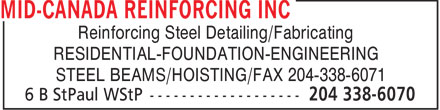Mid-Canada Reinforcing Inc (204-338-6070) - Annonce illustrée======= - Reinforcing Steel Detailing/Fabricating RESIDENTIAL-FOUNDATION-ENGINEERING STEEL BEAMS/HOISTING/FAX 204-338-6071  Reinforcing Steel Detailing/Fabricating RESIDENTIAL-FOUNDATION-ENGINEERING STEEL BEAMS/HOISTING/FAX 204-338-6071