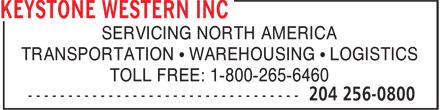 Keystone Western Inc (204-256-0800) - Annonce illustrée======= - SERVICING NORTH AMERICA TRANSPORTATION • WAREHOUSING • LOGISTICS TOLL FREE: 1-800-265-6460
