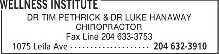 Wellness Institute (204-632-3910) - Annonce illustrée======= - DR TIM PETHRICK & DR LUKE HANAWAY CHIROPRACTOR Fax Line 204 633-3753