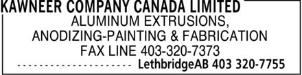 Kawneer Company Canada Limited (403-320-7755) - Display Ad - ALUMINUM EXTRUSIONS, ANODIZING-PAINTING & FABRICATION FAX LINE 403-320-7373
