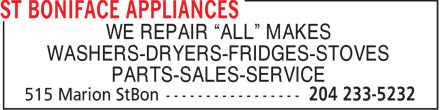 "St Boniface Appliances (204-233-5232) - Display Ad - WE REPAIR ""ALL"" MAKES WASHERS-DRYERS-FRIDGES-STOVES PARTS-SALES-SERVICE"