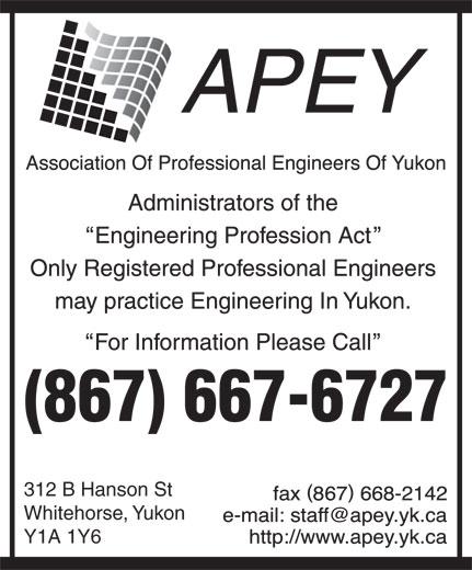 Association Of Professional Engineers Of Yukon (867-667-6727) - Annonce illustrée======= - (867) 667-6727 312 B Hanson St Whitehorse, Yukon Y1A 1Y6