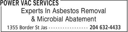 Power Vac Services (204-632-4433) - Display Ad - Experts In Asbestos Removal & Microbial Abatement