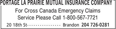 Portage La Prairie Mutual Insurance Company (204-726-0281) - Annonce illustrée======= - For Cross Canada Emergency Claims Service Please Call 1-800-567-7721