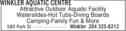 Winkler Aquatic Centre (204-325-8212) - Display Ad - Attractive Outdoor Aquatic Facility Waterslides-Hot Tubs-Diving Boards Camping-Family Fun & More Attractive Outdoor Aquatic Facility Waterslides-Hot Tubs-Diving Boards Camping-Family Fun & More