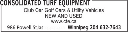 Consolidated Turf Equipment (204-632-7643) - Display Ad - Club Car Golf Cars & Utility Vehicles NEW AND USED www.cte.ca