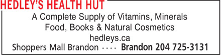Hedley's Health Hut (204-725-3131) - Display Ad - A Complete Supply of Vitamins, Minerals Food, Books & Natural Cosmetics hedleys.ca