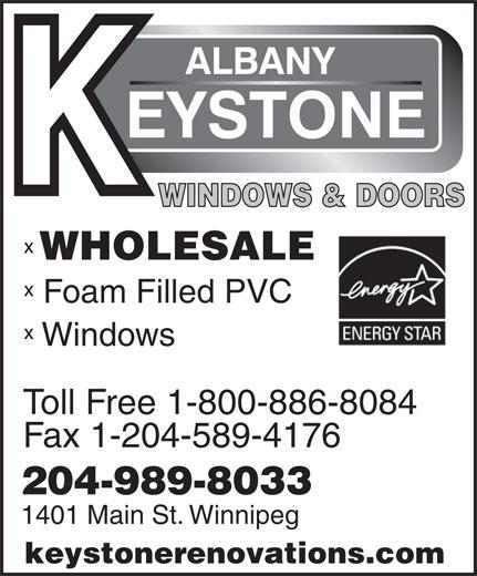 Albany Keystone Builders & Renovations Ltd (204-989-8033) - Annonce illustrée======= - WHOLESALE Foam Filled PVC Windows Toll Free 1-800-886-8084 Fax 1-204-589-4176 204-989-8033 1401 Main St. Winnipeg keystonerenovations.com WINDOWS & DOORS