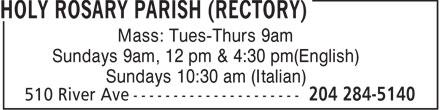 Holy Rosary Parish (Rectory) (204-284-5140) - Display Ad - Mass: Tues-Thurs 9am Sundays 9am, 12 pm & 4:30 pm(English) Sundays 10:30 am (Italian)