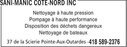 Sani-Manic Côte-Nord Inc (418-589-2376) - Annonce illustrée======= - Nettoyage à haute pression Pompage à haute performance Disposition des déchets dangereux Nettoyage de bateaux