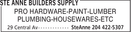 Ste Anne Builders Supply (204-422-5307) - Annonce illustrée======= - PLUMBING-HOUSEWARES-ETC PRO HARDWARE-PAINT-LUMBER