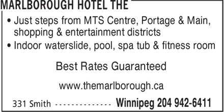 The Marlborough Hotel (204-942-6411) - Annonce illustrée======= - • Just steps from MTS Centre, Portage & Main, shopping & entertainment districts • Indoor waterslide, pool, spa tub & fitness room Best Rates Guaranteed www.themarlborough.ca