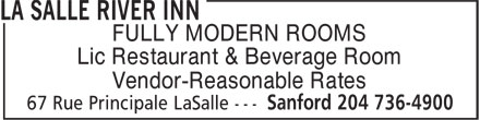 La Salle River Inn (204-736-4900) - Annonce illustrée======= - FULLY MODERN ROOMS Lic Restaurant & Beverage Room Vendor-Reasonable Rates FULLY MODERN ROOMS Lic Restaurant & Beverage Room Vendor-Reasonable Rates