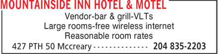 Mountainside Inn Hotel & Motel (204-835-2203) - Annonce illustrée======= - Vendor-bar & grill-VLTs Large rooms-free wireless internet Reasonable room rates