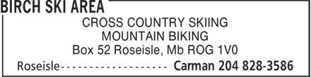Birch Ski Area (204-828-3586) - Display Ad - CROSS COUNTRY SKIING MOUNTAIN BIKING Box 52 Roseisle, Mb ROG 1V0