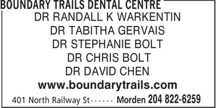 Boundary Trails Dental Centre (204-822-6259) - Annonce illustrée======= - DR RANDALL K WARKENTIN DR TABITHA GERVAIS DR STEPHANIE BOLT DR CHRIS BOLT DR DAVID CHEN www.boundarytrails.com
