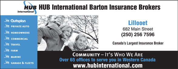 HUB International Barton Insurance Brokers (250-256-7596) - Annonce illustrée======= - HUB International Barton Insurance Brokers Canada s Largest Insurance Broker Over 65 offices to serve you in Western Canada