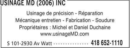 Usinage MD (2006) Inc (418-652-1110) - Annonce illustrée======= - Usinage de précision - Réparation Mécanique entretien - Fabrication - Soudure Propriétaires : Michel et Daniel Duchaine www.usinageMD.com