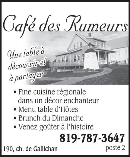 Café Des Rumeurs (819-787-3647) - Display Ad - Café des Rumeurs Fine cuisine régionale dans un décor enchanteur Menu table d Hôtes Brunch du Dimanche Venez goûter à l histoire 819-787-3647 poste 2 190, ch. de Gallichan