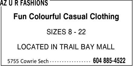 AZ U R Fashions (604-885-4522) - Display Ad - Fun Colourful Casual Clothing SIZES 8 - 22 LOCATED IN TRAIL BAY MALL