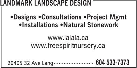 Landmark Landscape Design (604-533-7373) - Annonce illustrée======= - •Designs •Consultations •Project Mgmt •Installations •Natural Stonework www.lalala.ca www.freespiritnursery.ca