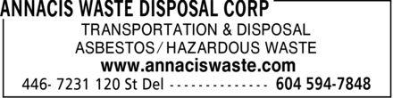 Annacis Waste Disposal Corp (604-594-7848) - Annonce illustrée======= - TRANSPORTATION & DISPOSAL ASBESTOS ¿ HAZARDOUS WASTE www.annaciswaste.com TRANSPORTATION & DISPOSAL ASBESTOS ¿ HAZARDOUS WASTE www.annaciswaste.com