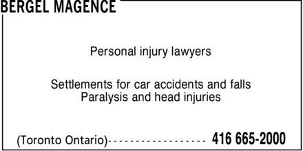 Bergel Magence (416-665-2000) - Annonce illustrée======= - Paralysis and head injuries Settlements for car accidents and falls Personal injury lawyers
